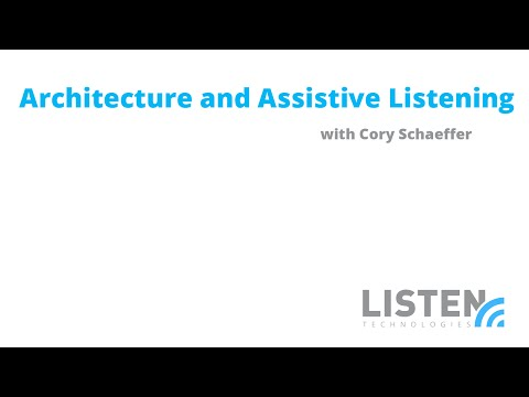 Listen Technologies - Architecture and Assistive Listening with Cory Schaeffer