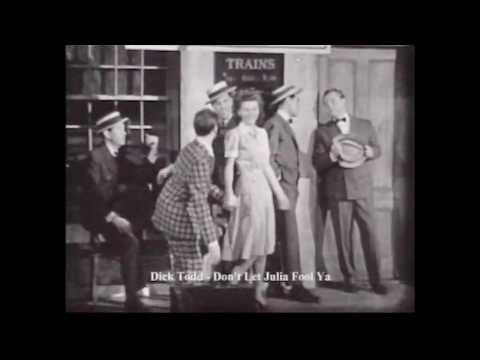 Don't Let Julia Fool Ya (1941) - Dick Todd