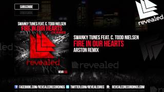 Swanky Tunes feat. C. Todd Nielsen - Fire In Our Hearts (Arston Remix) [OUT NOW!] YouTube Videos