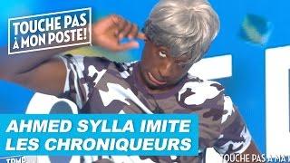 Ahmed Sylla imite les chroniqueurs de TPMP !