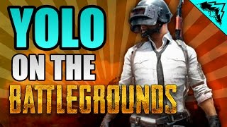 """SERIOUS Player's BATTLEGROUNDS - """"Yolo on the Battlegrounds"""" #1 (PUBG Squad Gameplay)"""
