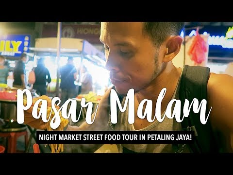 PASAR MALAM NIGHT MARKET STREET FOOD TOUR | MUST EAT FOOD IN PETALING JAYA, MALAYSIA | MRE 03