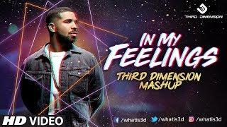 Drake - In My Feelings (Third Dimension Mashup)