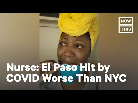 El Paso Nurse Shares Horrors of COVID-19 | NowThis