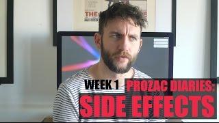 PROZAC DIARIES: Week 1 on FLUOXETINE - SIDE EFFECTS