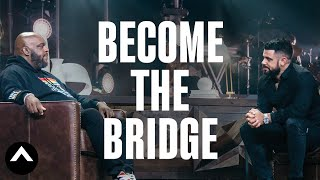 Become The Bridge | A Conversation With Pastor Steven Furtick & Pastor John Gray | Elevation Church