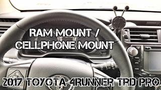 (Part6) 2017 4Runner TRD PRO Cement. RAM Mount. Cellphone Mount.