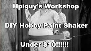 Hobby Paint Shaker For Under $10 How To DIY