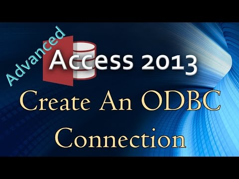 6. (Advanced Programming In Access 2013) Creating An ODBC Connection To SQL Server