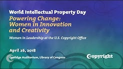 World Intellectual Property Day: Powering Change: Women in Innovation & Creativity (April 26, 2018)