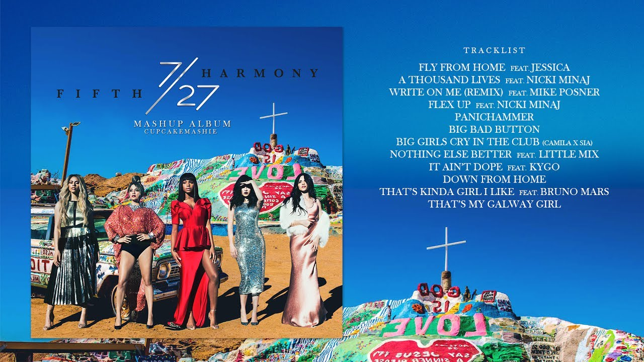 7/27 : Mashup Album - Fifth Harmony (Full Album + DL) | 10,000 Subs Special  Gift