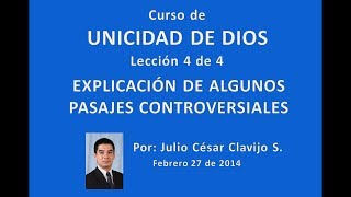 Curso de Unicidad de Dios - Lección 4 de 4 - Julio César Clavijo Sierra