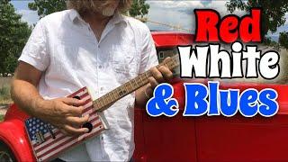 Red White & Blue - Cigar Box Guitar Blues