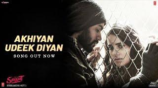 Akhiyan Udeek Diyan (Video) | Shiddat | Sunny K, Radhika M, Mohit R,Diana P |Manan B | Master Saleem