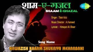 Nawazish Karam Shukriya Meharbani | Shaam-E-Ghazal | Talat Aziz