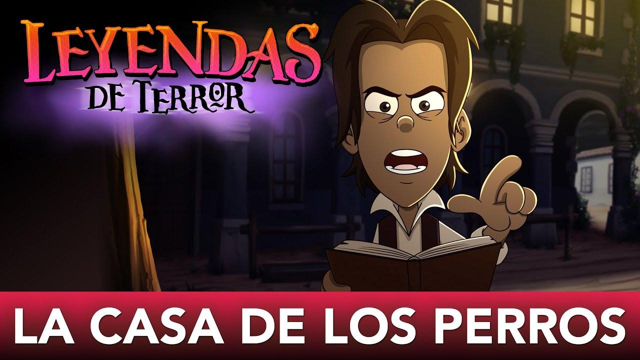 Leo San Juan presenta: 'el fantasma de la CASA DE LOS PERROS' - Leyendas de TERROR | Las Leyendas