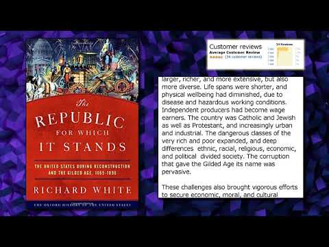 The Republic for Which It Stands: The United States during Reconstruction and the Gilded Age, 1865-