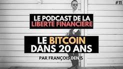 Le Bitcoin dans 20 ans.