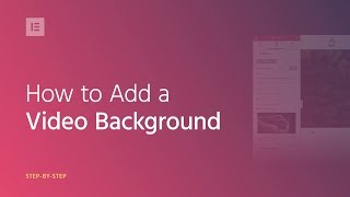 Add Video Background to Your WordPress Website - Elementor Tutorial