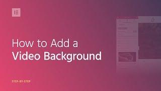 إضافة خلفية الفيديو إلى موقع الويب الخاص بك وورد - Elementor التعليمي