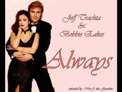 Jeff Trachta and Bobbie Eakes  - Always