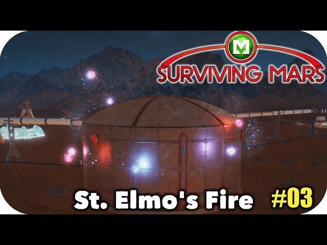 ▶Surviving Mars◀ Mysteries Resupply - St. Elmo's Fire Ep03