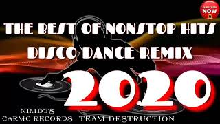 The best of nonstop hits disco (dance remix) 2020? NIMDJ's & CARMC RECORDS TEAM DESTRUCTION