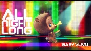 Baby Vuvu - All Night Long (Official Music Video)
