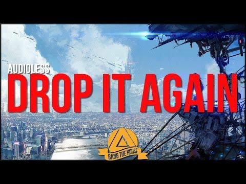 Audioless - Drop It Again (Orginal Mix)