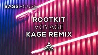 Rootkit - Voyage (Kage Remix)