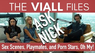 Viall Files Episode 51: Ask Nick - Sex Scenes, Playmates, and Porn Stars- Oh My!