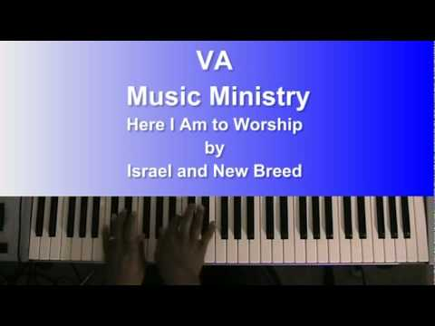 Here I Am To Worship Keyboard Chords By Israel And New Breed