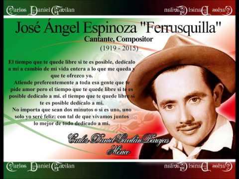 """José Angel Espinosa """"Ferrusquilla"""" - El Tiempo Que Te Quede Libre"""