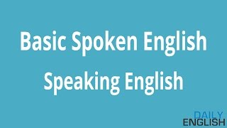 English Speaking For Beginners - Basic Spoken English