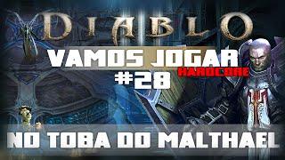 Vamos Jogar Diablo 3 - No Toba do Malthael - Parte 28