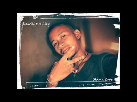 Dawill MC Lily - Mama Love [Official  Audio].