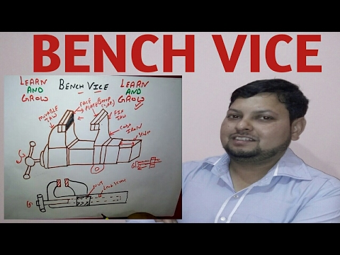 BENCH VICE(PARTS AND FUNCTION)(हिन्दी )! LEARN AND GROW
