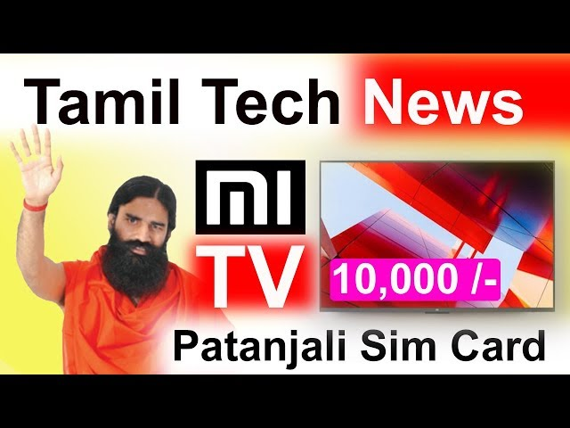 Patanjali Sim Card Tamil | New Mi Tv | Honor 7A Specs