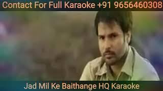 Jad Mil Ke Baithange HQ Karaoke | Angrez