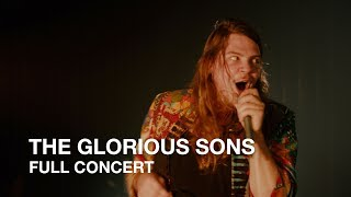 The Glorious Sons | Young Beauties and Fools | Full Concert