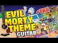 [Meme Song Guitar Tabs] Rick and Morty – Evil Morty Theme (fingerstyle guitar cover)