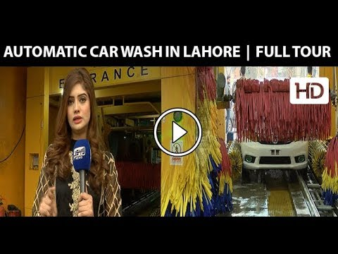 AUTOMATIC CAR WASH in Lahore | Full Tour | TOP STORY