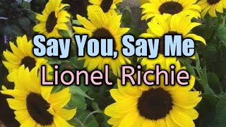 Say You, Say Me (Lyrics)-Lionel Richie