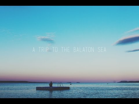 A Trip To The Balaton Sea