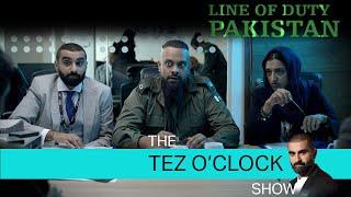 PBC  Line of Duty Pakistan  The Tez OClock Show