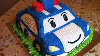 Торт Робокар Поли / Cake Robocar Poli / Детский Торт Машинка от А до Я / Подробный Пошаговый Рецепт