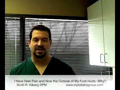 I Have Heel Pain and Now the Outside of My Foot Hurts- Why