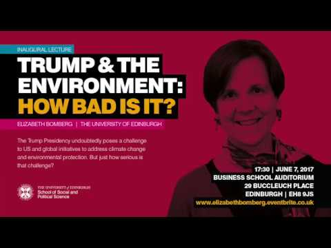 Elizabeth Bomberg - Trump and the Environment: How Bad Is It?
