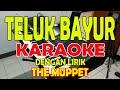 TELUK BAYUR THE MUPPET KARAOKE ll LIRIK ll HD