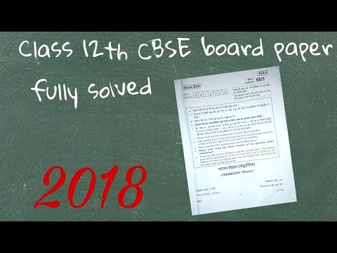 COMPLETE SOLUTION OF CHEMISTRY CLASS 12TH CBSE BOARD PAPER 2018